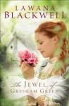 Jewel of Gresham Green, The (The Gresham Chronicles Book #4) - Lawana Blackwell
