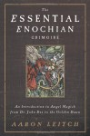 The Essential Enochian Grimoire: An Introduction to Angel Magick from Dr. John Dee to the Golden Dawn - Aaron Leitch