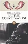 Ultime conversazioni: 3 - Jorge Luis Borges, Osvaldo Ferrari, Francesco Tentori Montalto