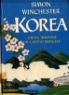 Korea: A Walk Through the Land of Miracles - Simon Winchester