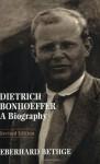 Dietrich Bonhoeffer - Eberhard Bethge, Victoria J. Barnett, Clifford J. Green