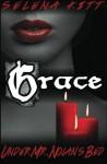 Grace: Under Mr. Nolan's Bed - Selena Kitt