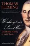 Washington's Secret War: The Hidden History of Valley Forge - Thomas J. Fleming