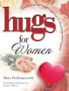 Hugs for Women: Stories, Sayings, and Scriptures to Encourage and Inspire (Hugs) - Mary Hollingsworth