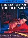 The Secret of the Old Mill (Hardy Boys, #3) - Franklin W. Dixon
