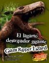 El Lagarto Destripador Gigante/Giant Ripper Lizard - Carol K. Lindeen, Martin Luis Ferrer, Barbara J. Fox