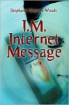 I.M. Internet Message - Stephanie Simpson-Woods
