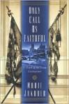 Only Call Us Faithful: A Novel of the Union Underground - Marie Jakober