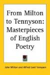 From Milton to Tennyson: Masterpieces of English Poetry - Various, Alfred Tennyson, John Milton