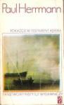 Pokażcie mi testament Adama, tom 1 - Paul Herrmann, Kazimierz Rapaczyński