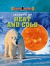 Secrets of Heat and Cold - Carol Ballard
