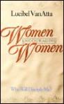 Women Encouraging Women: Who Will Disciple Me? - Lucibel Van Atta, Atta Lucibel Van, Liz Heaney