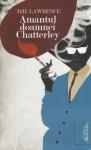 Amantul doamnei Chatterley - D.H. Lawrence, Antoaneta Ralian