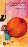 La Naranja Maravillosa - Silvina Ocampo