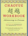 Chaoyue Chaoyue Workbook: Advancing in Chinese: Practice for Intermediate and Preadvanced Students - Yeh Meng, Yuanchao Meng, Amanda Wood, Mei-Ju Hwang, Frances Yufen Lee Mehta, Natasha Pierce