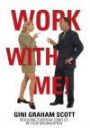 Work With Me! - Gini Scott