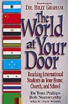 The World at Your Door: Reaching International Students in Your Home, Church, and School - Tom Phillips, W. Terry Whalin