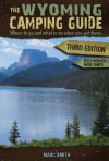 The Wyoming Camping Guide - Third Edition - Marc Smith