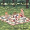 Marshmallow Kisses - Linda Crotta Brennan, Mari Takabayashi
