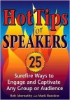 Hot Tips for Speakers: Surefire Ways to Engage and Captivate Any Group or Audience - Rob Abernathy, Mark Reardon