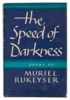 The Speed Of Darkness - Muriel Rukeyser