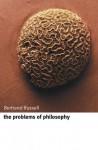The Problems of Philosophy - Bertrand Russell, John Skorupski