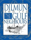 Dilmun and Its Gulf Neighbours - Harriet E.W. Crawford