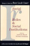 Social Roles And Social Institutions: Essays In Honor Of Rose Laub Coser - Judith R. Blau
