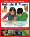 First Science Library: Animals & Plants: 10 Easy-To Follow Experiments for Learning Fun; Find Out about Nature and How Things Live! - Wendy Madgwick