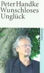 Wunschloses Unglück - Peter Handke