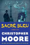 Sacre Bleu: A Comedy d'Art - Christopher Moore