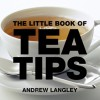 The Little Book of Tea Tips - Andrew Langley