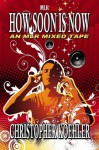 How Soon Is Now - Christopher Koehler