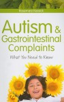Autism and Gastrointestinal Complaints: What You Need to Know - Rosemary Kessick