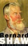 Bernard Shaw - Eric Bentley, George Bernard Shaw