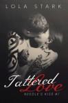 Tattered Love (Needle's Kiss, #1) - Lola Stark