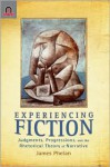 Experiencing Fiction: Judgments, Progressions, and the Rhetorical Theory of Narrative - James Phelan