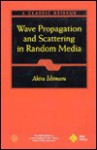 Wave Propagation And Scattering In Random Media - Akira Ishimaru