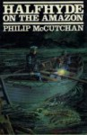 Halfhyde on the Amazon - Philip McCutchan