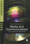 Key Concepts in Media and Communications - Paul Jones, David Holmes