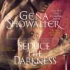 Seduce the Darkness (Audio) - Gena Showalter