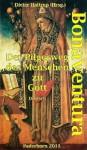 BONAVENTURA Der Pilgerweg des Menschen zu Gott - Deutsch (German Edition) - Bonaventura, Dieter Hattrup