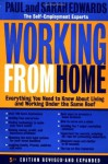 Working from Home: Everything You Need to Know about Living & Working under the Same Roof - Paul Edwards, Sarah Edwards