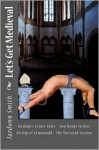 Let's Get Medieval: Jardonn's Erotic Tales - Two Books In One - The Tortured Secutor - The Bishop Of Grunewald - Jardonn Smith