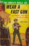 Wear A Fast Gun / The Friendless One (Ace Double # 220) - John Jakes, Ray Hogan