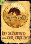 Mittland - Im Schatten der Drachen: 1.350 Seiten Fantasy (German Edition) - Volker Ferkau