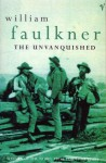 The Unvanquished - William Faulkner