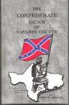 The Confederate Guns of Navarro County - John Spencer