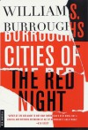 Cities of the Red Night: A Novel (Cities of the Night) - William S. Burroughs
