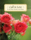 Call to Love: In the Rose Garden with Rumi - Rumi, Lekha Singh, Andrew Harvey